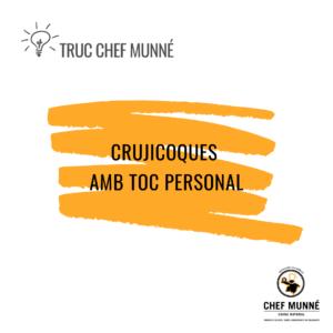 Truc Chef Munné - Crujicoques